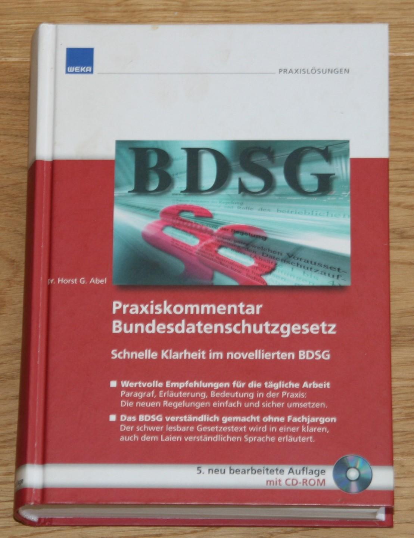 Praxiskommentar zum Bundesdatenschutzgesetz. Schnelle Klarheit im novellierten BDSG. 5. neu bearb. Auflage. OHNE CD! [WEKA Praxislösungen] 5. Auflage,