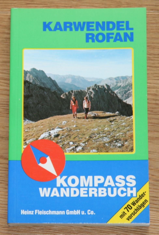 Karwendel, Rofan: Kompass Wanderbuch. [Mit 70 Wandervorschlägen. Band 907.], 3. Auflage,