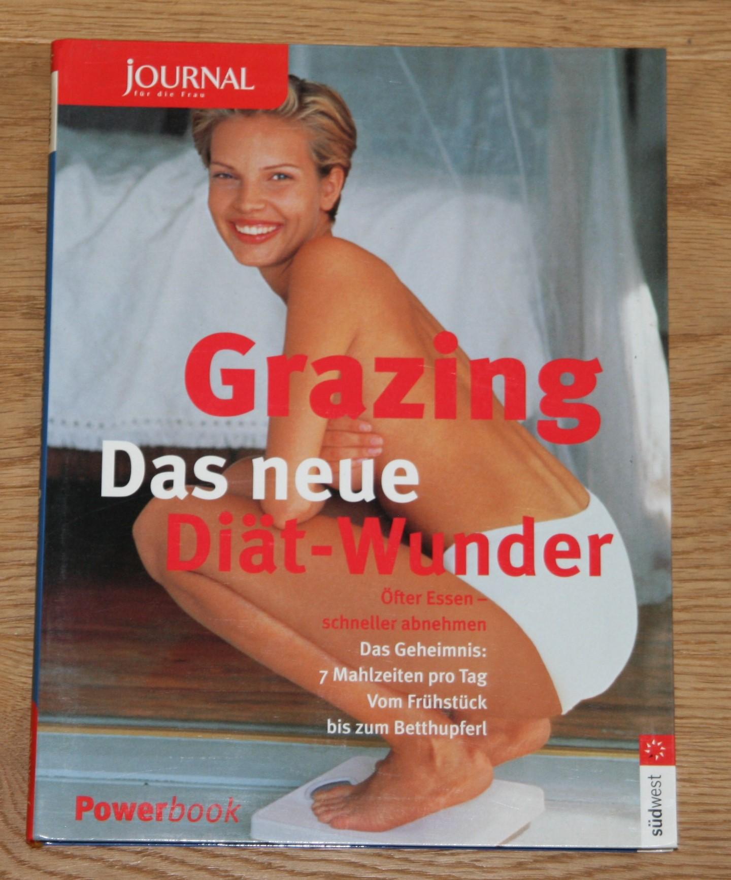 Grazing - Das neue Diät-Wunder: Öfter essen - schneller abnehmen. [Das Geheimnis: 7 Mahlzeiten pro Tag. Vom Frühstück bis zum Betthupferl. Journal für die Frau, Powerbook.], 3. Auflage,