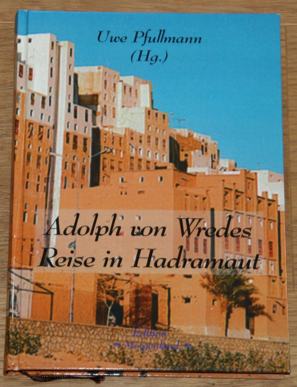 Adolph von Wredes Reise in Hadramaut. [Edition Morgenland Band 3.], 1. Auflage,