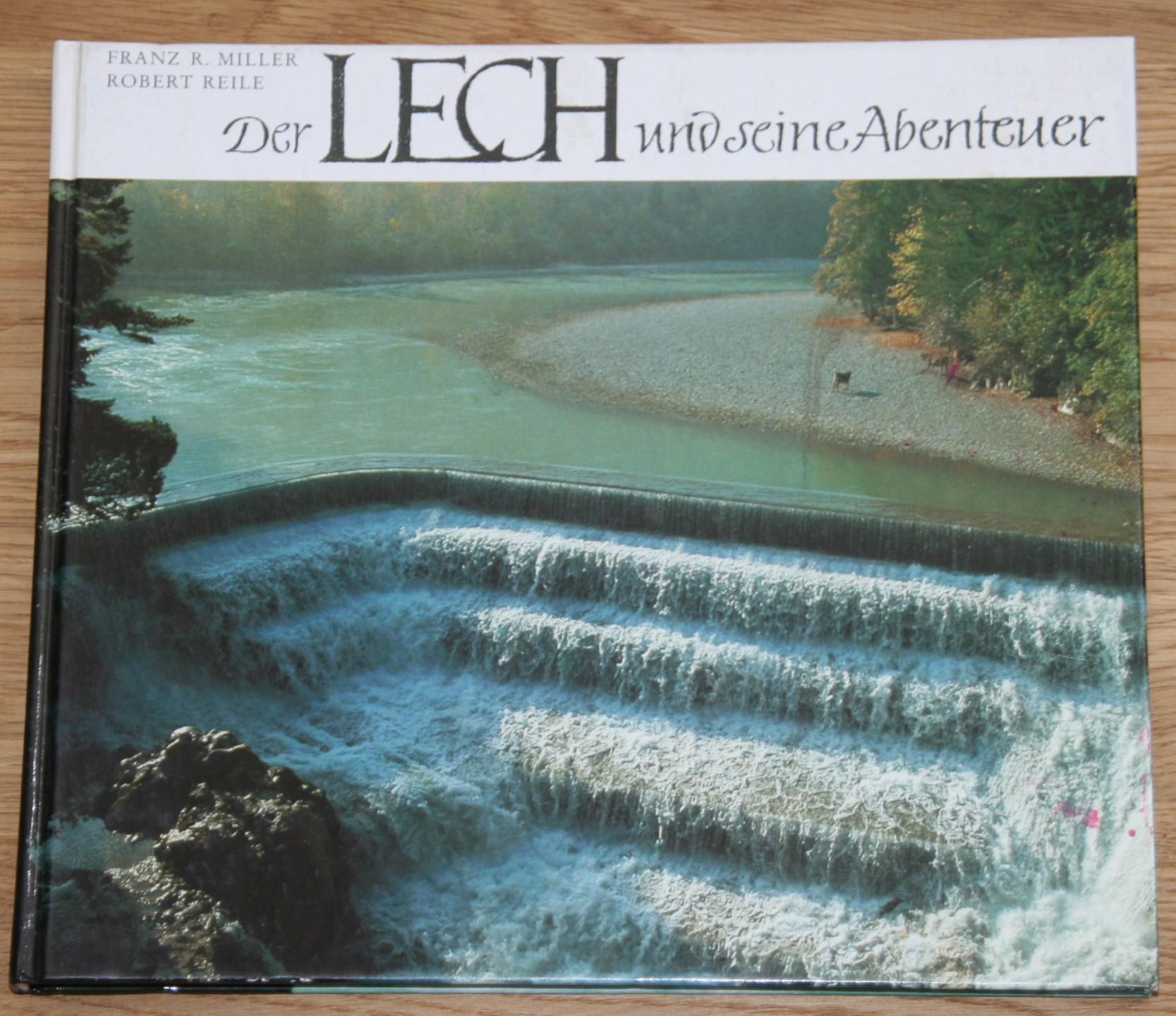 Der Lech und seine Abenteuer in Vorarlberg, Tirol, Allgäu, Schwaben, Bayern.