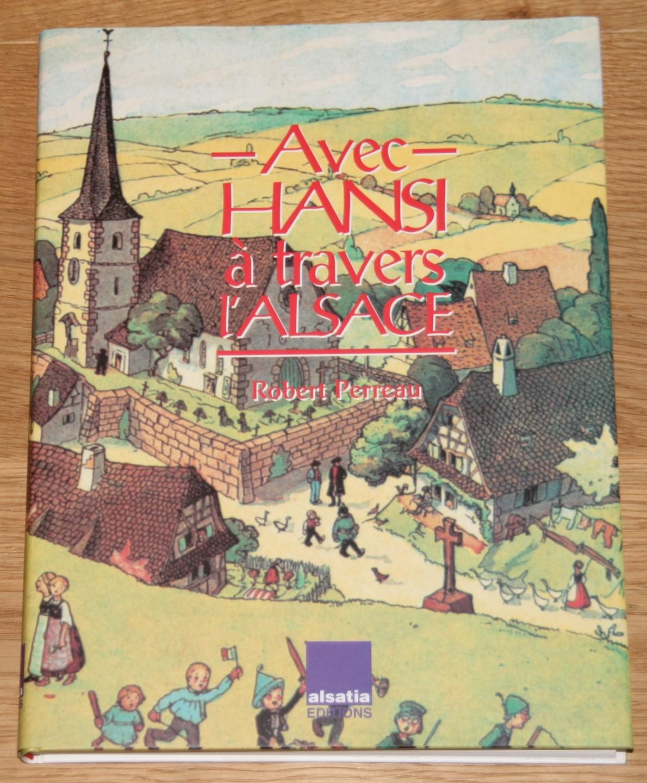 Perreau, Robert: Avec Hansi à travers l' Alsace. 2. Auflage,