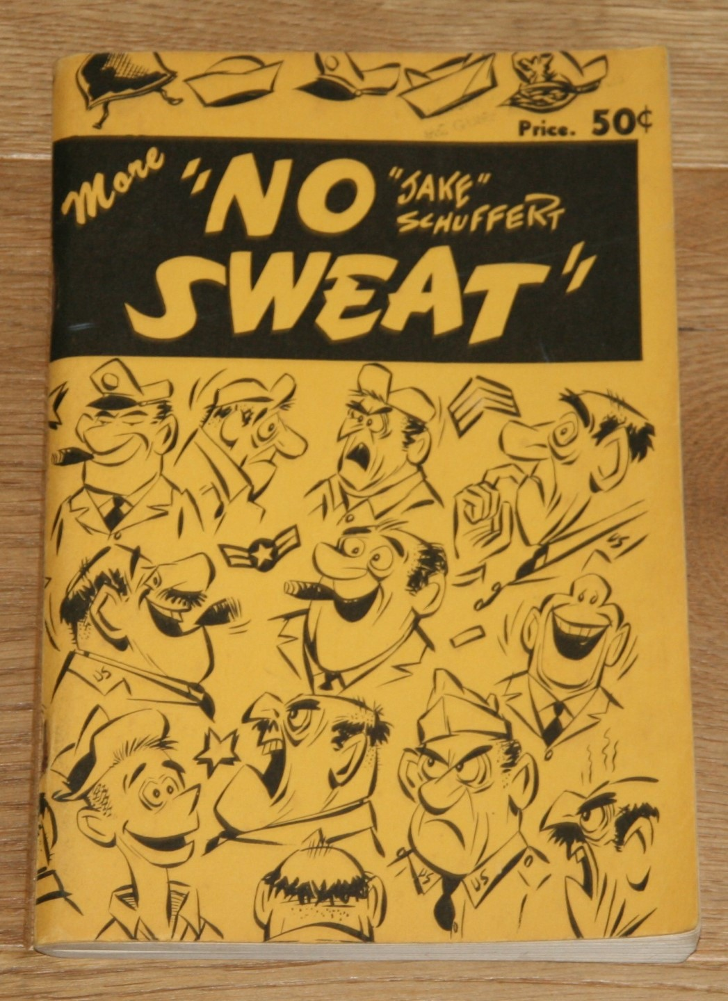"""More No Sweat. [The second collection of """"No Sweat"""" cartoons by Jake Schuffert from the following publications: Army Times, Air Force Times, Navy Times, The American Weekend.],"""