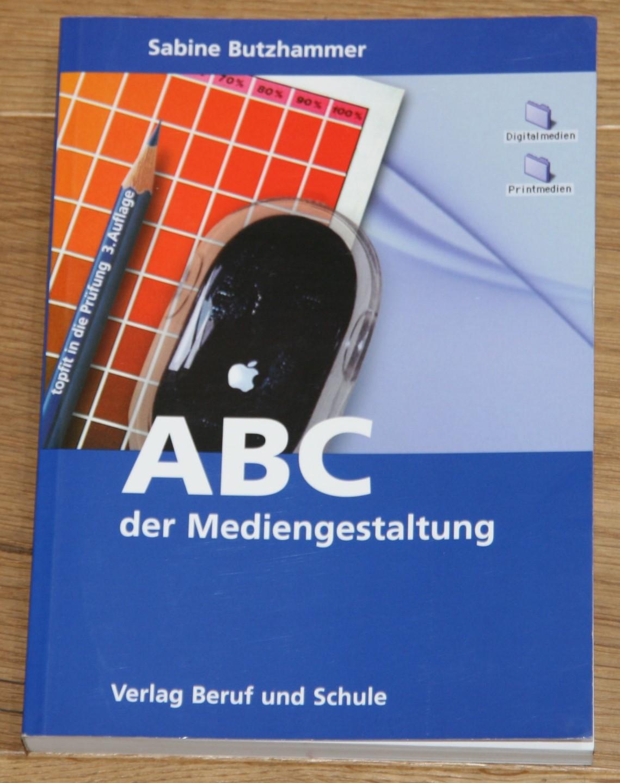ABC der Mediengestaltung. Digital- und Printmedien. Topfit in die Prüfung. 3., korrigierte Auflage,
