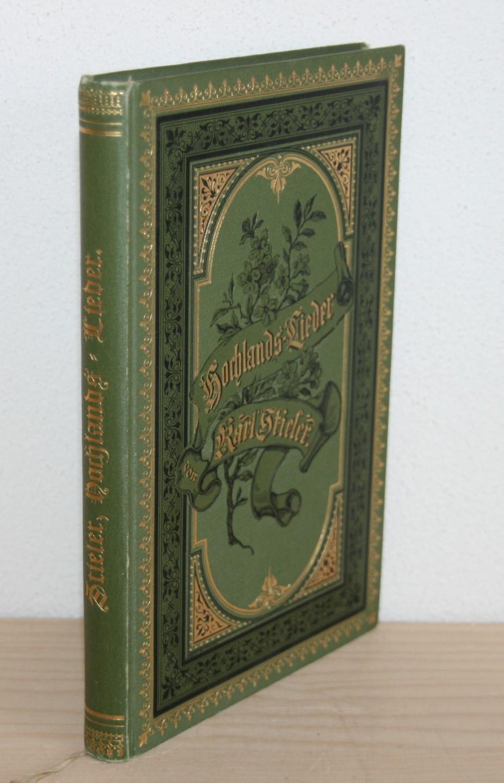 Stieler, Karl: Hochlands-Lieder. (7.) siebente Auflage.