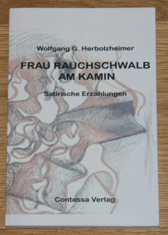 Frau Rauchschwalb am Kamin: Satirische Erzählungen. [Contessa-Paperback 009.], 2. Auflage,