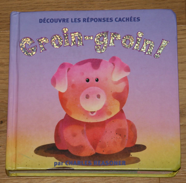 Groin-groin. Kinderbuch mit ausziehbaren Sprechblasen der Tiere.