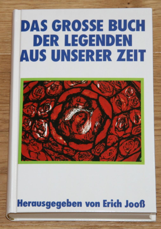 Jooß, Erich (Herausgeber): Das grosse Buch der Legenden aus unserer Zeit. Lizenzausgabe für die Herder-Buchgemeinde und weitere,