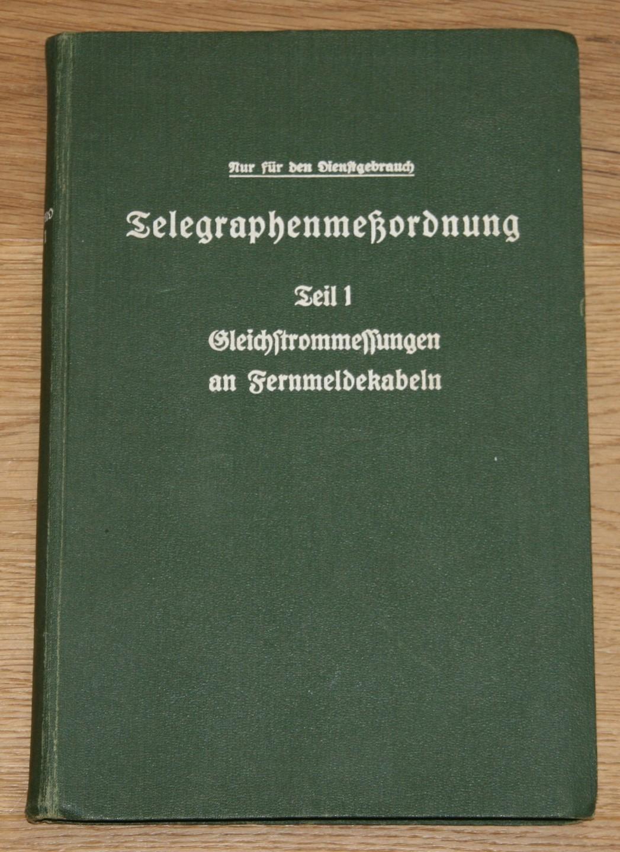 Telegraphenmeßordnung der Deutschen Reichspost - Teil 1. [Gleichstrommessungen an Fernmeldekabeln. Nur für den Dienstgebrauch.],