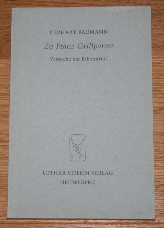 Zu Franz Grillparzer: Versuche zur Erkenntnis. [Poesie und Wissenschaft XIII.], Erste Auflage,
