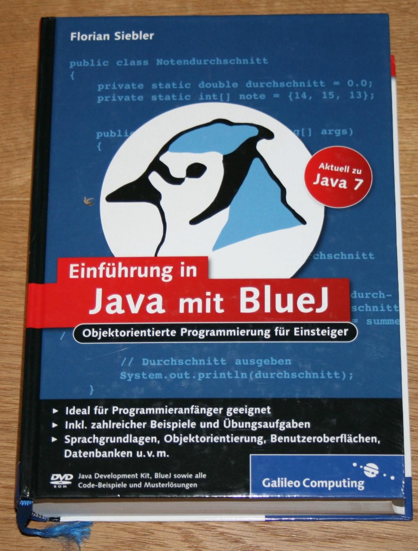 Einführung in Java mit BlueJ. Objektorientierte Programmierung für Einsteiger. Aktuell zu Java 7. DVD-ROM Java Development Kit, BlueJ sowie alle Code-Beispiele und Musterlösungen. 1. Auflage,