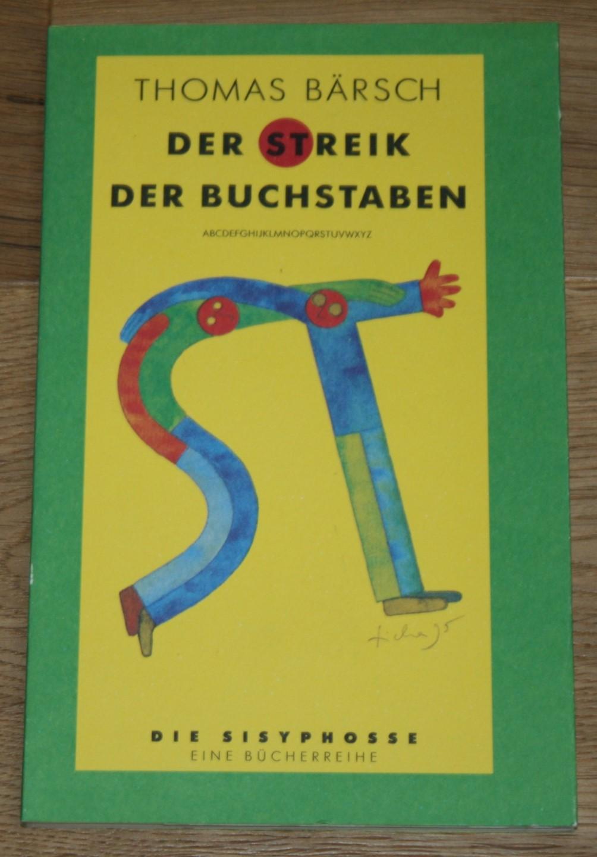 Der Streik der Buchstaben. [Die Sisyphosse. Eine Bücherreihe.]