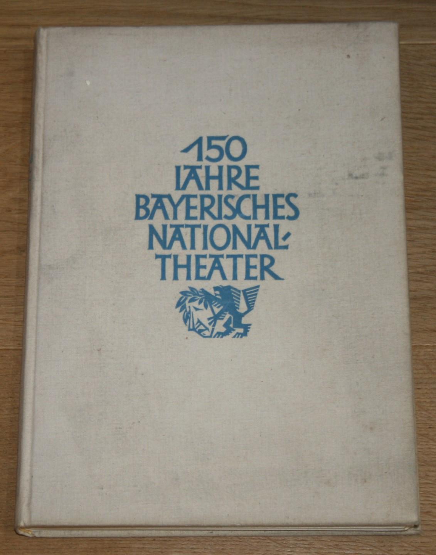 150 Jahre Bayerisches National-Theater.