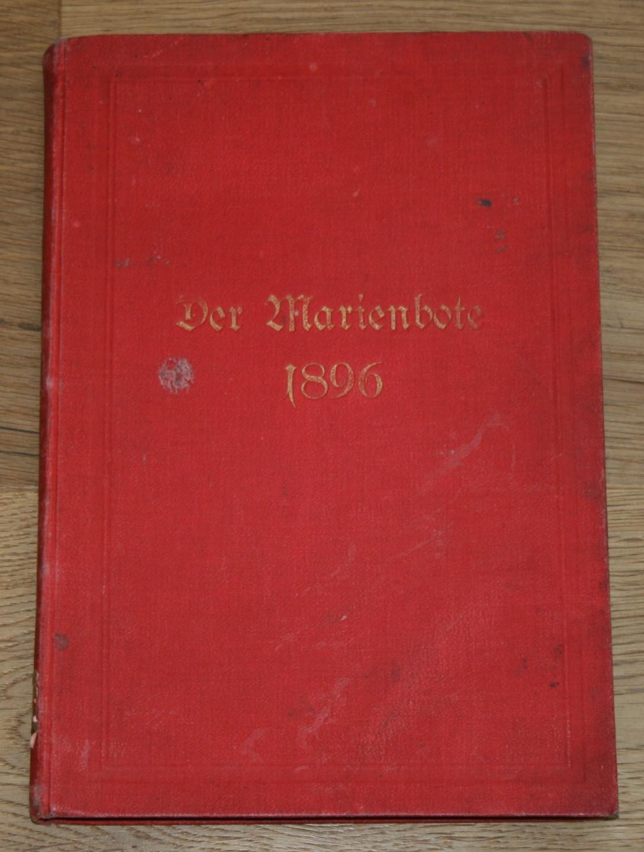 Der Marienbote. Illustrierte Monatsschrift für Marienkinder und Töchter katholischer Familien. 1. Jahrgang 1896, Nr. 1-12.