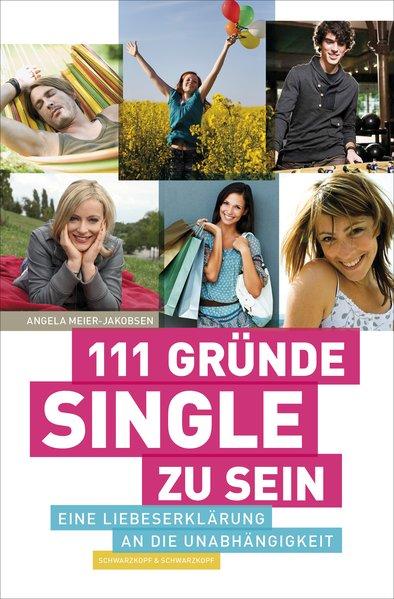 111 Gründe, Single zu sein - Meier-Jakobsen, Angela