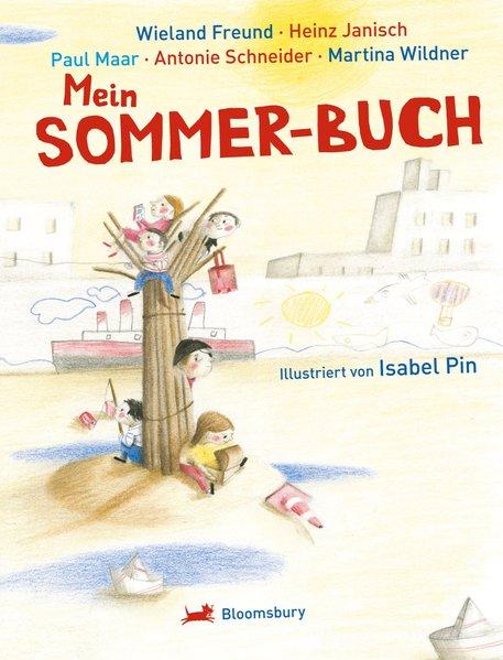Mein Sommerbuch - Schneider, Antonie, Heinz Janisch Martina Wildner  u. a.
