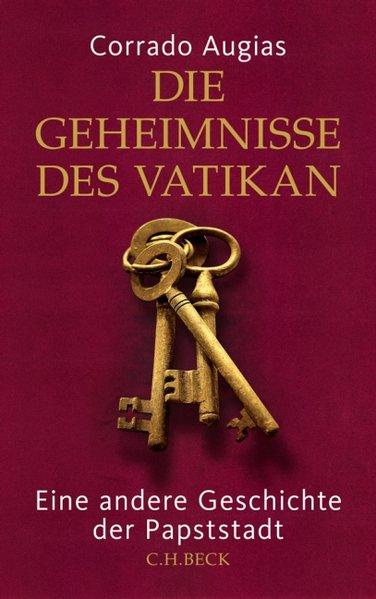 Die Geheimnisse des Vatikan: Eine andere Geschichte der Papststadt - Augias, Corrado