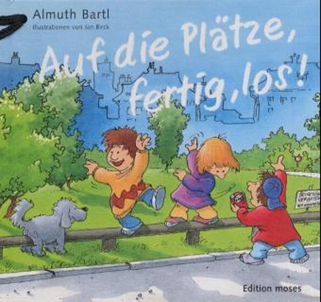 Auf die Plätze, fertig, los!, m. Stoppuhr - Bartl, Almuth und Jan Birck