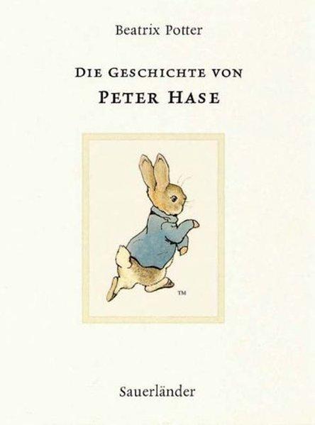 Die Geschichte von Peter Hase - Potter, Beatrix