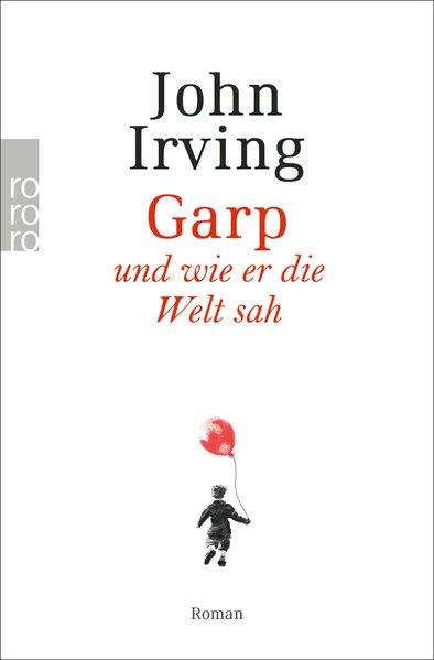 Garp und wie er die Welt sah - Irving, John