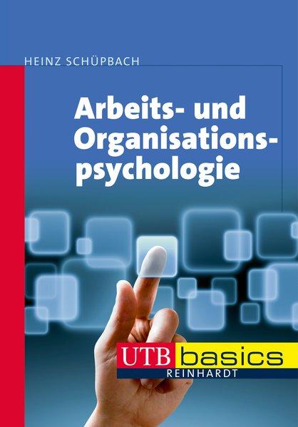 Arbeits- und Organisationspsychologie  1. Aufl., 4009 - Schüpbach, Heinz