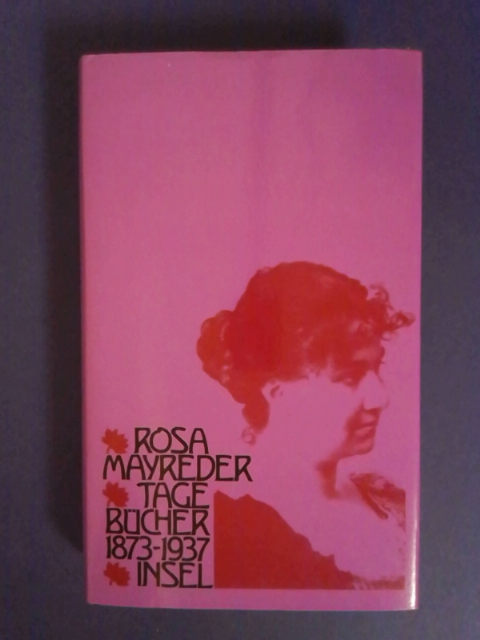 Tagebücher : 1873 - 1937. Rosa Mayreder. Hrsg. u. eingel. von Harriet Anderson 1. Aufl. - Mayreder, Rosa (Verfasser)