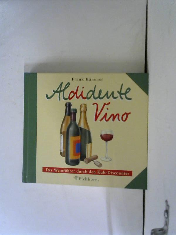 Aldidente Vino: Der Weinführer durch den Kult-Discounter