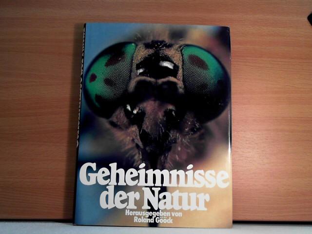 Geheimnisse der Natur : auf d. Spuren d. Unbekannten u. Unerforschten. Helga Menzel-Tettenborn ; Franz K. Theodor. Hrsg. von Roland Gööck