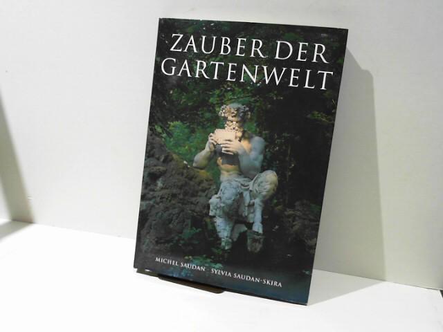 Saudan, Michel und Sylvia Saudan-Skira: Zauber der Gartenwelt Auflage: Taschen Verlag