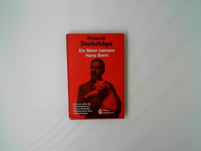 Ein Mann namens Harry Brent : Kriminalroman. [Aus d. Engl. übertr. von Tony Westermayr], Goldmann-Taschenkrimi ; 4035