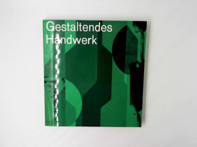 Deutsches, Handwerks-Institut (Hrg.): Gestaltendes Handwerk 1963. [Mit zahlreichen, teils farbigen Abbildungen. Mit einem Vorwort von Bundesminister Ludwig Erhard.]