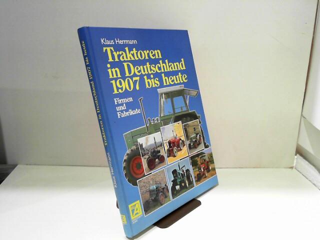 Herrmann, Klaus: Traktoren in Deutschland 1907 bis heute. Firmen und Fabrikate