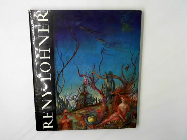Reny Lohner. Gemälde, Aquarelle, Druckgraphiken, Zeichnungen. Mit einem Vorwort von Gotthard Böhm.