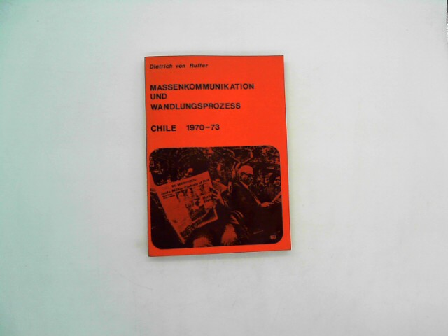 Massenkommunikation und Wandlungsprozess Chile 1970-73