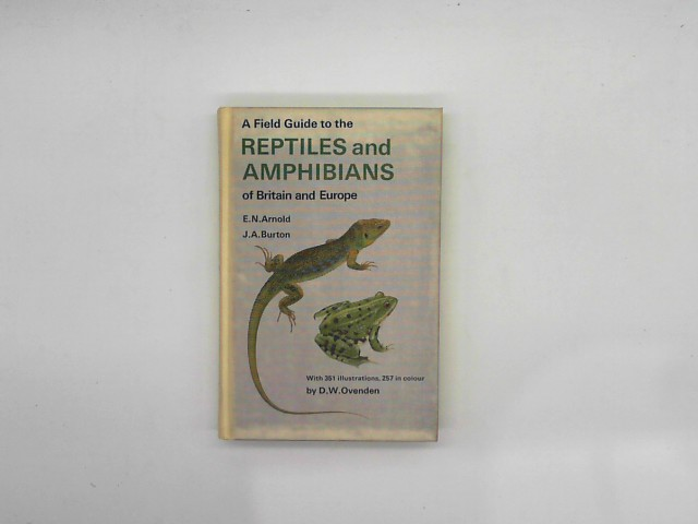 A Field Guide To the Reptiles and Amphibians of Britain and Europe. 1st Ed.
