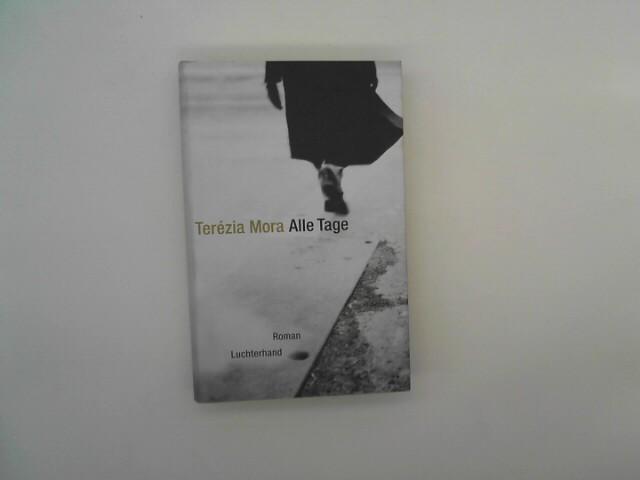 Mora, Terézia: Alle Tage: Roman Auflage: 4. Auflage.