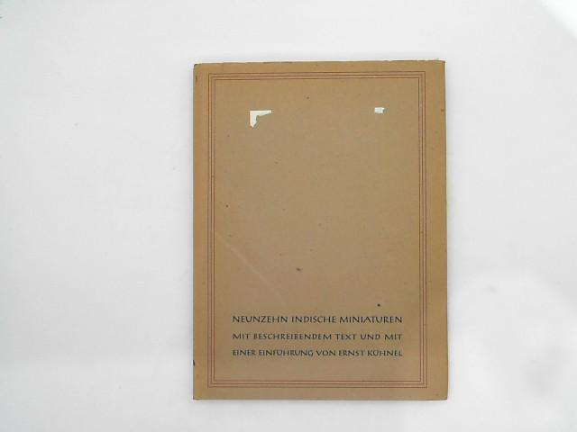 Neunzehn indische Miniaturen aus dem Besitz der staatl. Museen zu Berlin mit einer Einf. von Ernst Kühnel