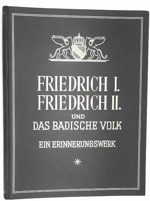 Fehrle, Eugen (Hsrg.).: Die Großherzöge Fiedrich I. und Friedrich II. und des badische Volk, ein Erinnerungswerk.