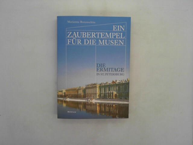Ein Zaubertempel für die Musen: Die Ermitage in St. Petersburg Auflage: 1.,