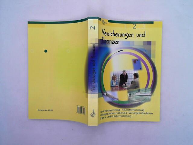 Versicherungen und Finanzen Band 2: Versicherungsvertrag, Hausratversicherung, Wohngebäudeversicherung, Vorsorgemaßnahmen, Lebens- und Unfallversicherung 3. Auflage