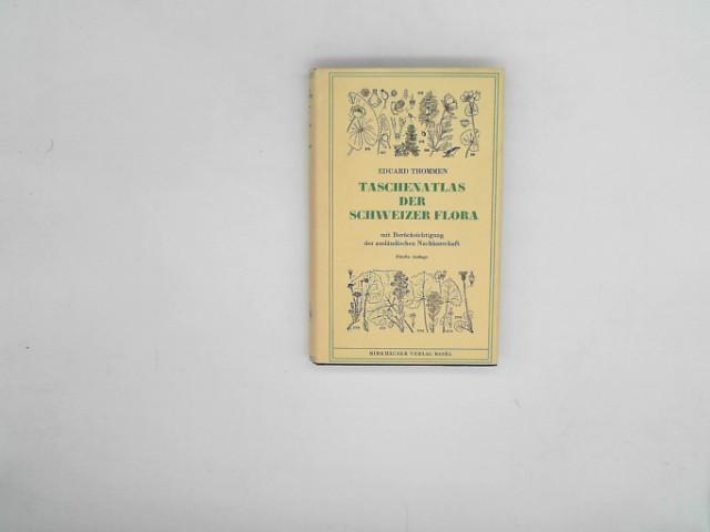 Eduard, Thommen: Taschenatlas der Schweizer Flora Auflage: 5