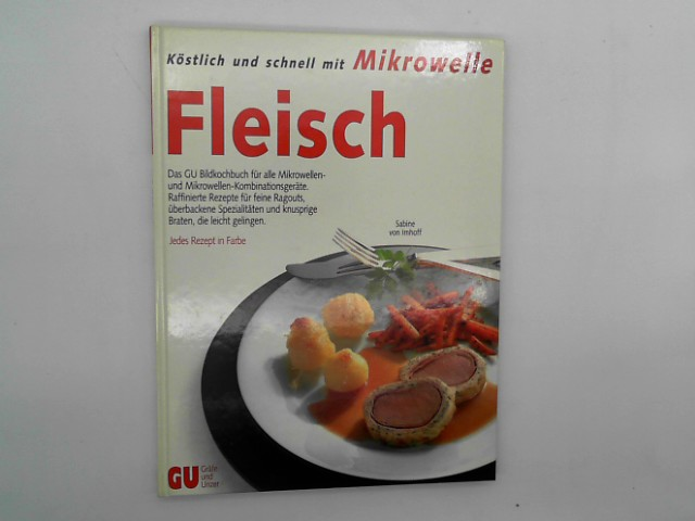 Köstlich und schnell mit Mikrowelle: Fleisch,