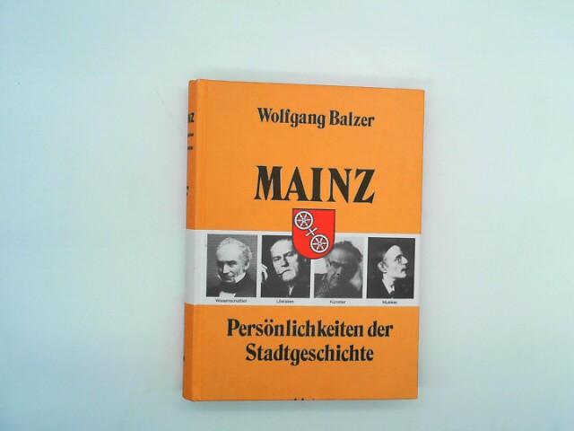 Mainz Persönlichkeiten der Stadtgeschichte Band 2