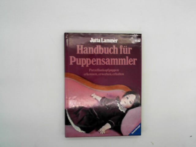 Handbuch für Puppensammler. Porzellankopfpuppen erkennen, erwerben, erhalten