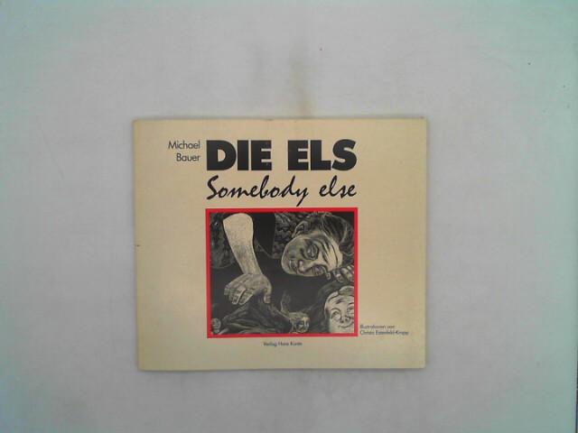 Die Els. Somebody else