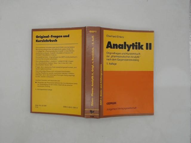 Analytik 2 - Signiert - Orginalfragen Und Kurzlehrbuch Zur Pharmazeutischen Analytik Nach Dem Gegenstandkatalog 5. Auflage