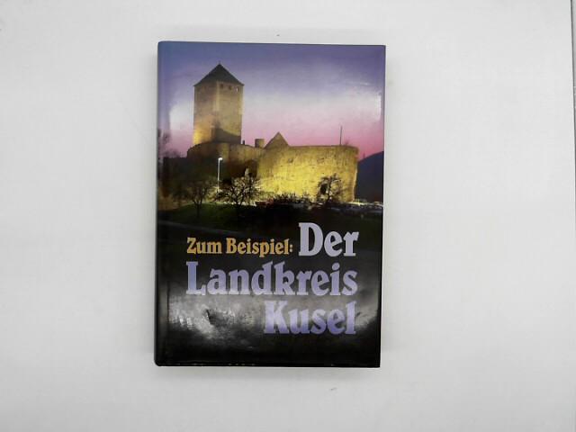 Weingart, Erich (Herausgeber): Zum Beispiel: Der Landkreis Kusel