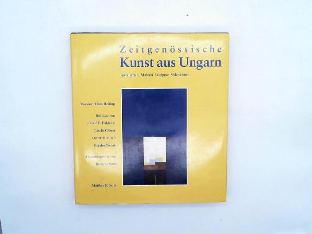 Zeitgenössische Kunst aus Ungarn: Installation, Malerei, Skulptur, Videokunst 1968-1999