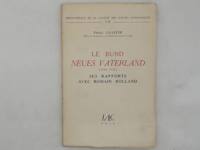 Le Bund Neues Vaterland (1914-1916). Ses rapports avec Romain Rolland.