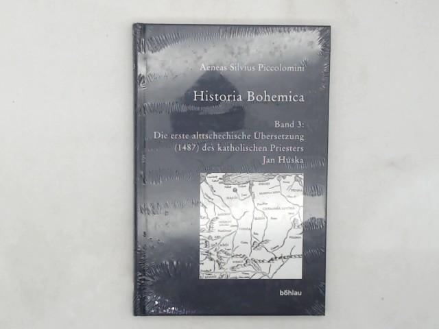 Kolár, Jaroslav (Herausgeber): Pius II., Papst: Historia Bohemica; Teil: Bd. 3., Die erste alttschechische Übersetzung (1487) des katholischen Priesters Jan Húska. hrsg. von Jaroslav Kolár